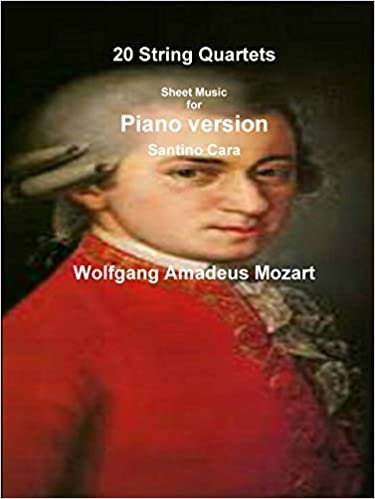 Mozart - 20 String Quartets - Piano version