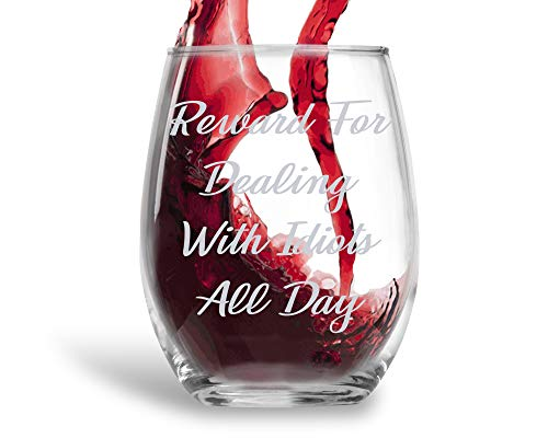 Reward For Dealing With Idiots All Day Funny 15oz Crystal Stemless Wine Glass - Fun Wine Glasses with Sayings Gifts For Women, Her, Mom on Mother's Day Or Christmas