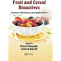 Fruit and Cereal Bioactives: Sources, Chemistry, and Applications
