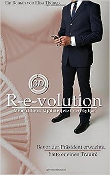 R-e-volution 3D: Revolution - Evolution - Re-evolution