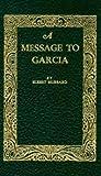 Message to Garcia (Little Books of Wisdom)