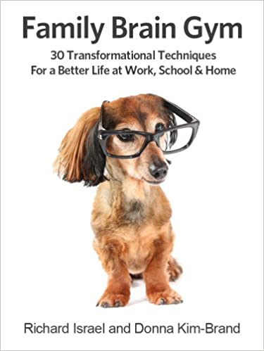 Ebooks gratis downloaden pdf Family Brain Gym:30 Transformational Techniques for a Better Life at Work, School and Home PDF by Richard Israel,Donna Kim-Brand