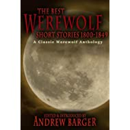 The Best Werewolf Short Stories 1800-1849: A Classic Werewolf Anthology (Best Short Stories 1800-1849 Book 1)