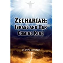Zechariah: Israel and Her Coming King