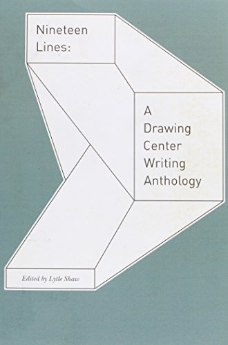 Nineteen Lines: A Drawing Center Writing Anthology