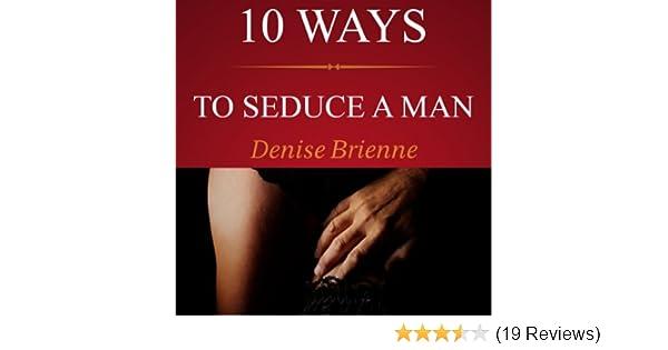 ways to seduce a man