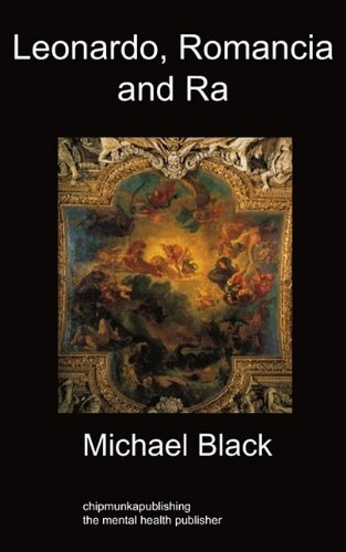 Leonardo, Romancia and Ra: Art History by Michael Black (2009-09-25)