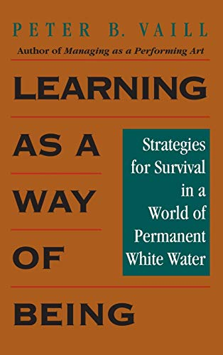 Learning as a Way of Being: Strategies for Survival in a World of Permanent White Water