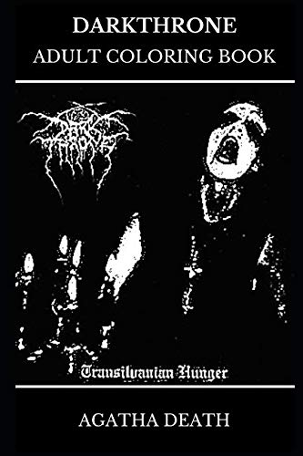 Darkthrone Adult Coloring Book: Legendary Black Metal Band and Death Metal Founders, Crust Punk Artists and Black Metal Icons Inspired Adult Coloring Book (Darkthrone Books)