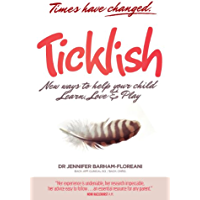 Ticklish — New Ways to Help Your Child Learn, Love & Play