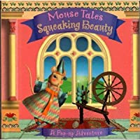 Mouse Tales Squeaking Beauty   A Pop Up Adventure 1840119780 Book Cover