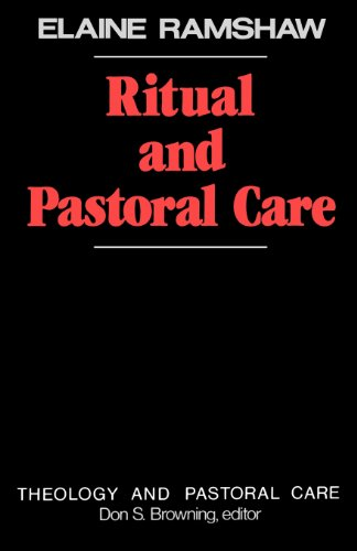 RITUAL AND PASTORAL CARE (Theology and Pastoral Care) (Theology & Pastoral Care)