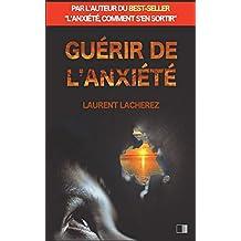"""Guérir de l'Anxiété: par l'auteur du best-seller """"L'anxiété, comment s'en sortir"""""""