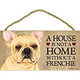 """1 X A house is not a home without French Bulldog - 5"""" x 10"""" Door Sign"""