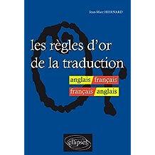 Les Regles d'Or de la Traduction Anglais/francais/anglais