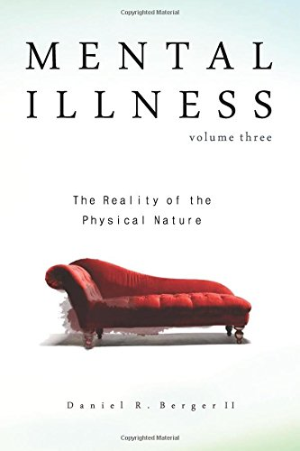 Read Online Mental Illness: The Reality of the Physical Nature (Volume 3) PDF