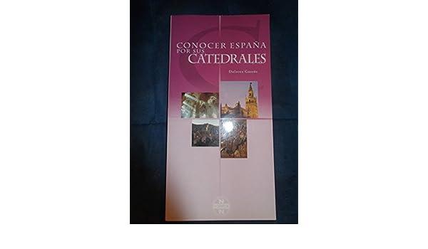 Conocer España por sus catedrales: Amazon.es: GAssós, Dolores: Libros