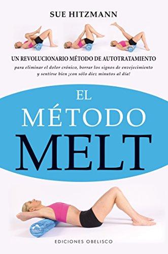 El metodo Melt (Spanish Edition)