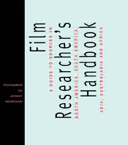 The Film Researcher's Handbook: A Guide to Sources in North America, Asia, Australasia and Africa (Blueprint)