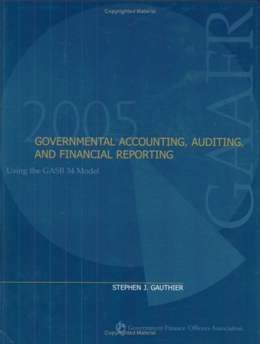 Governmental Accounting, Auditing, and Financial Reporting 2005