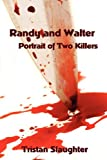 Randy and Walter, Tristan Slaughter, 1935458299