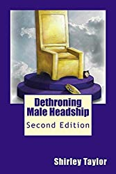 Dethroning Male Headship: Second Edition