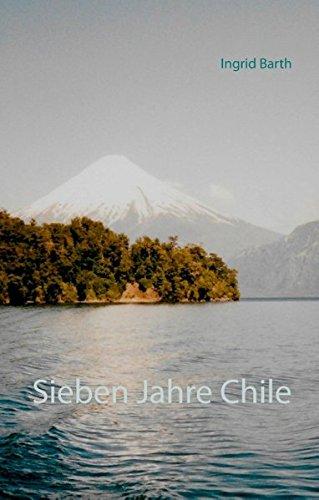 Sieben Jahre Chile