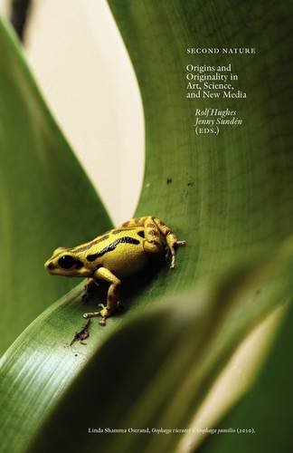 Second Nature: Origins and Originality in Art, Science, and New Media