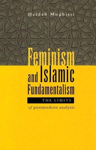 Feminism and Islamic Fundamentalism: The Limits of Postmodern Analysis -