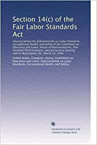 Section 14(c) of the Fair Labor Standards Act: Hearing ...