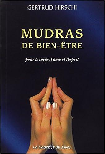 Livres Mudras de bien-être pour le corps, l'âme et l'esprit pdf epub