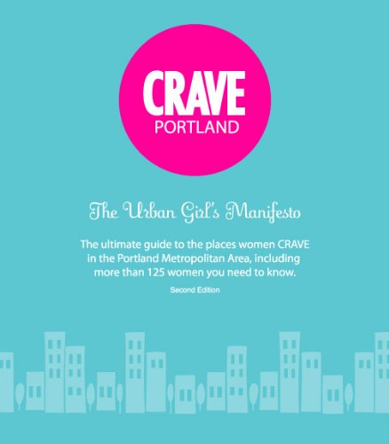 CRAVE Portland the Urban Girl's Manifesto 2nd Ed (Party City South Portland)