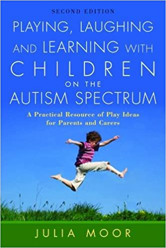 Playing, Laughing and Learning with Children on the Autism Spectrum: A Practical Resource of Play Ideas for Parents and Carers Second Edition - Popular Autism Related Book