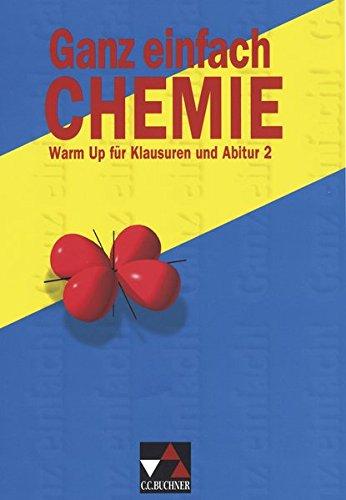 Ganz einfach Chemie, Tl.2, Warm Up für Klausuren und Abitur
