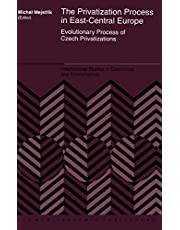 The Privatization Process in East-Central Europe: Evolutionary Process of Czech Privatization