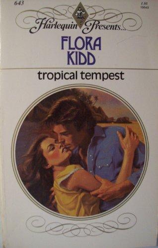 Tropical Tempest (Harlequin Presents, No. 643)