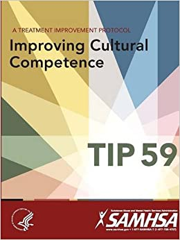 A Treatment Improvement Protocol - Improving Cultural Competence - TIP 59