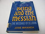 img - for Being and the Messiah: The Message of St. John book / textbook / text book