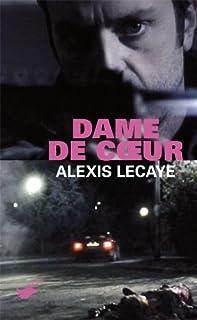 Dame de coeur, Lecaye, Alexis