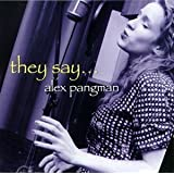 They Say by Alex Pangman (2009-08-02)