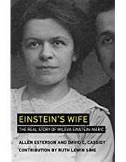 Einstein's Wife: The Real Story of Mileva Einstein-Maric