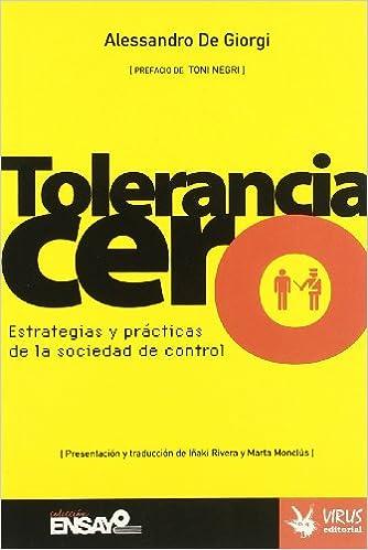 Prenota il download di ipad Tolerancia Cero: Estrategias y Practicas de La Sociedad de Control in italiano PDF ePub MOBI 8496044505