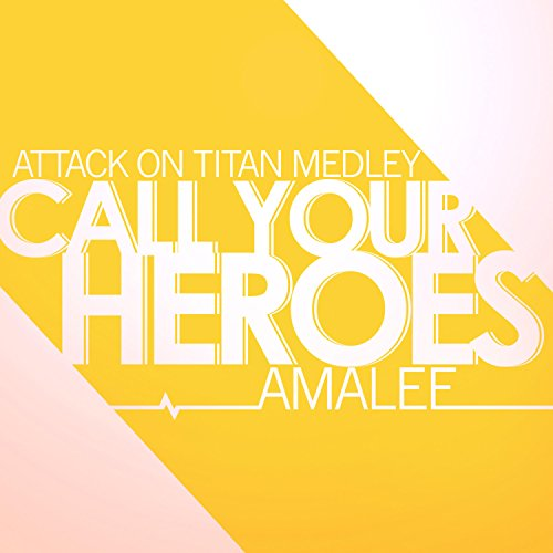 call-your-heroes-attack-on-titan-medley