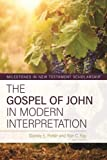 The Gospel of John in Modern Interpretation (Milestones in New Testament Scholarship)