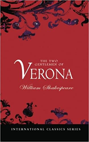 the two gentlemen of verona william shakespeare  the two gentlemen of verona william shakespeare 9781460970911 com books