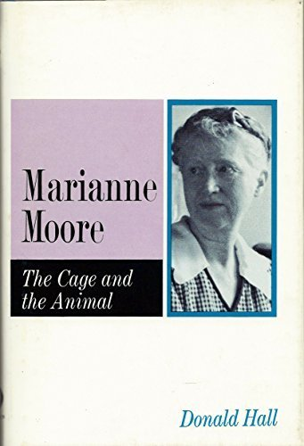 Marianne Moore: The Cage and the Animal 1st edition by Hall, Donald (1970) Hardcover