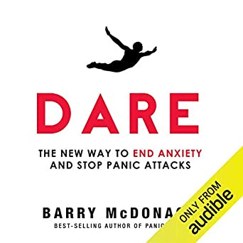 Amazon com: Dare: The New Way to End Anxiety and Stop Panic
