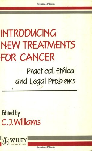 Introducing New Treatments for Cancer: Practical, Ethical and Legal Problems
