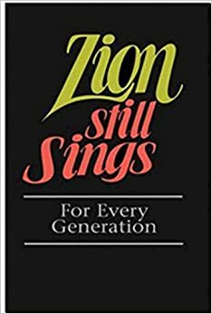 Zion Still Sings!: For Every Generation
