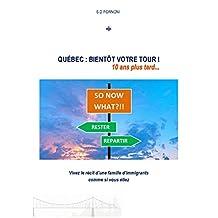 QUÉBEC : BIENTÔT VOTRE TOUR !: 10 ANS PLUS TARD... (French Edition)